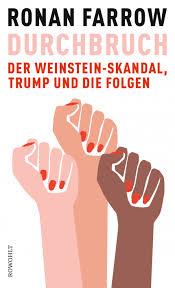 RONAN FARROW: CATCH AND KILL (dt.) DURCHBRUCH – Der Weinstein-Skandal, Trump und die Folgen